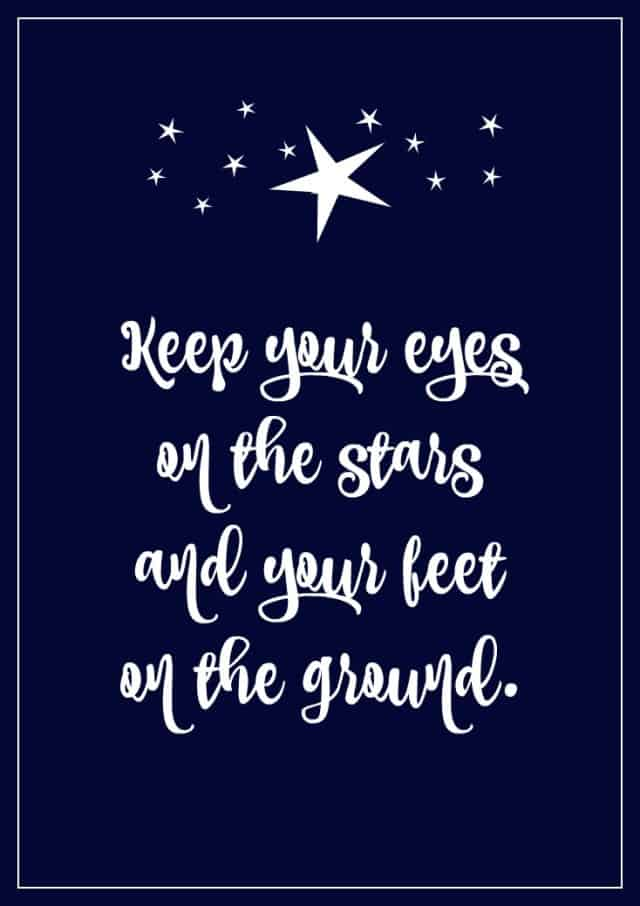 eyes on stars feet on ground