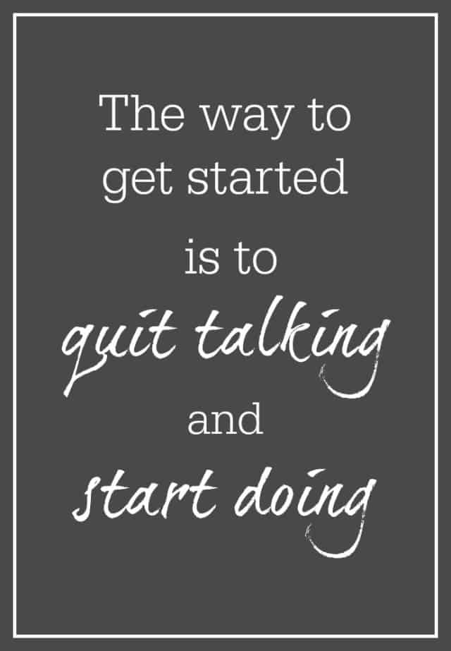 quit talking start doing