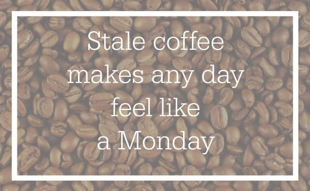stale coffee makes any day feel like a monday - get a coffee subscription box
