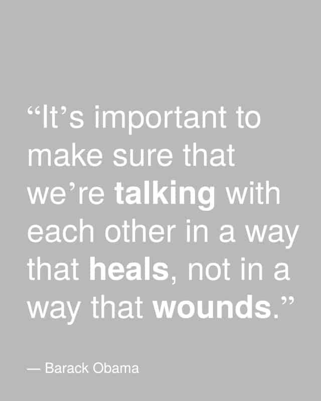 talk to each other in a way that heals