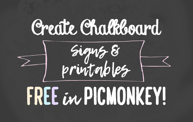 create chalkboard sign in picmonkey