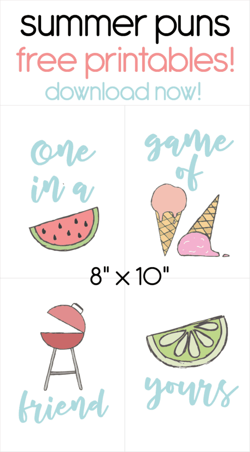 Summer Pun Printables - one in a melon, game of cones, grill friend, lime yours - download & print free