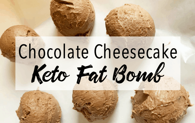 keto chocolate cheesecake fat bomb