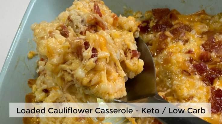 Loaded Cauliflower Casserole – Keto / Low Carb